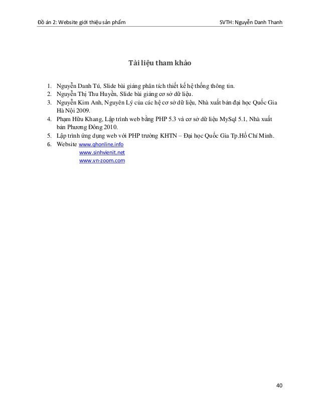 Đồ án 2: Website giới thiệu sản phẩm SVTH: Nguyễn Danh Thanh 40 Tài liệu tham khảo 1. Nguyễn Danh Tú, Slide bài giảng phân...
