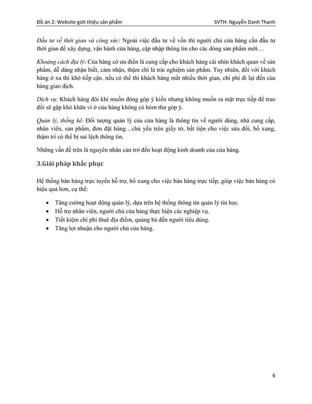 Đồ án 2: Website giới thiệu sản phẩm SVTH: Nguyễn Danh Thanh 6 Đầu tư về thời gian và công sức: Ngoài việc đầu tư về vốn t...