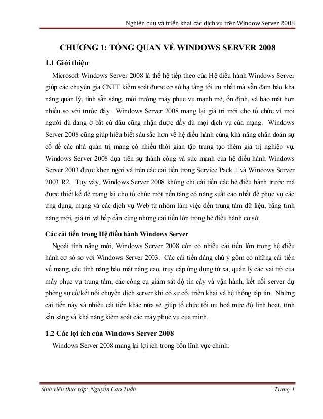 Nghiên cứu và triển khai các dịch vụ trên Window Server 2008 Sinh viên thực tập: Nguyễn Cao Tuấn Trang 1 CHƯƠNG 1: TỔNG QU...