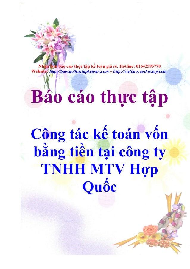 Nhận làm báo cáo thực tập kế toán giá rẻ. Hotline: 01642595778 Website: http://baocaothuctapketoan.com – http://vietbaocao...