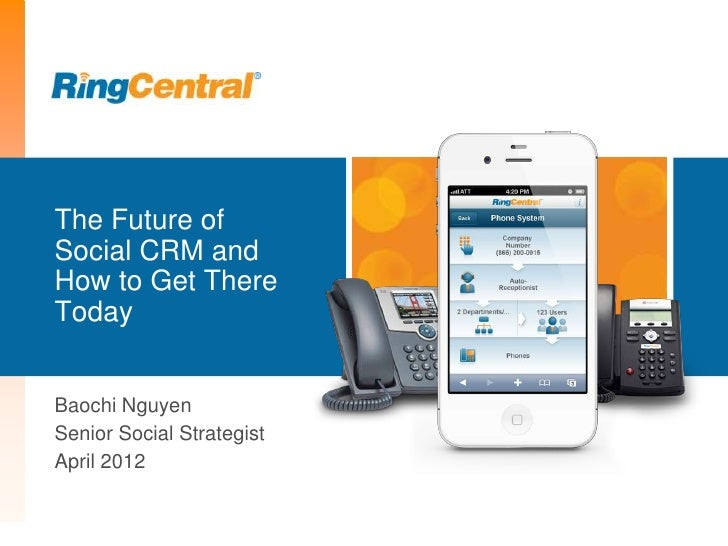 The Future ofSocial CRM andHow to Get ThereTodayBaochi NguyenSenior Social StrategistApril 2012