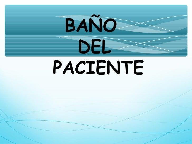 BAÑO  DELPACIENTE