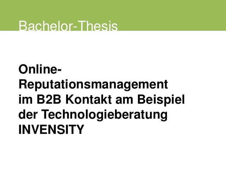 Online-Reputationsmanagement im B2B Kontakt am Beispiel der Technologieberatung INVENSITY<br />Bachelor-Thesis<br />