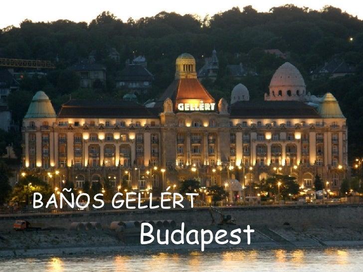 Banos Gellert.Banos Gellert Budapest