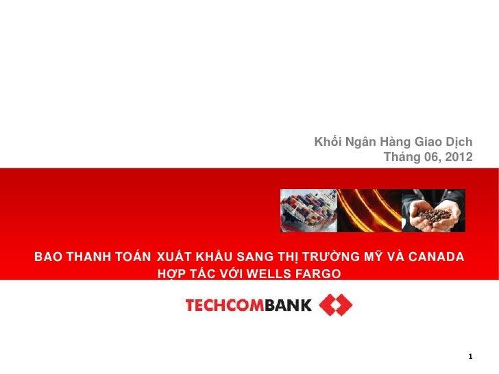 Khối Ngân Hàng Giao Dịch                                            Tháng 06, 2012BAO THANH TOÁN XUẤT KHẨU SANG THỊ TRƢỜNG...