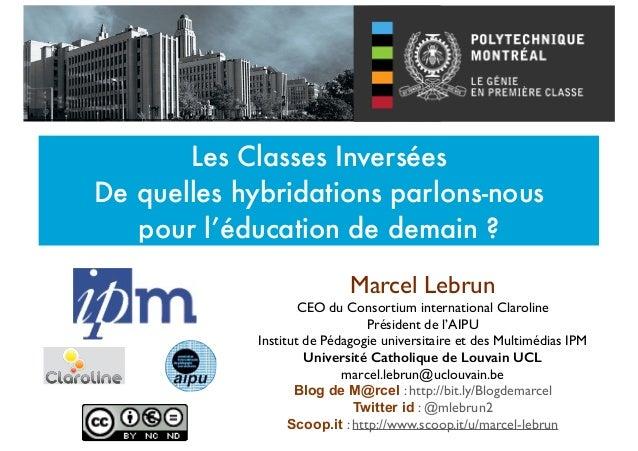 Marcel Lebrun  CEO du Consortium international Claroline   Président de l'AIPU  Institut de Pédagogie universitaire et ...