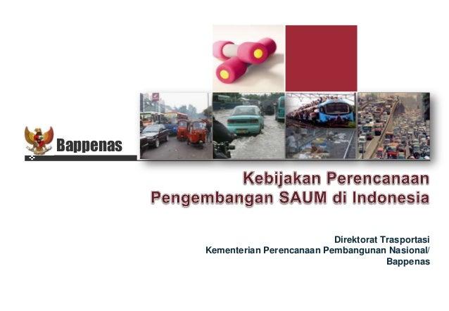 Direktorat Trasportasi Kementerian Perencanaan Pembangunan Nasional/ Bappenas Bappenas