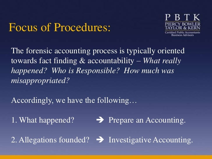 objectives of forensic accounting The role of forensic accountants in detecting frauds in financial statements 297 balance positions because of wrong application of accounting principles regarding bal.