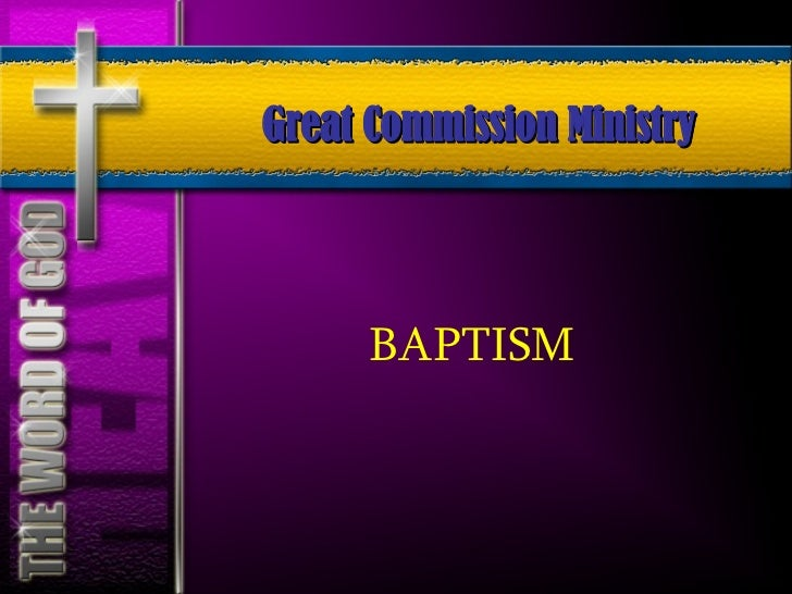 BAPTISM Great Commission Ministry