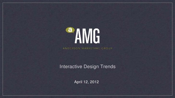 Interactive Design Trends      April 12, 2012