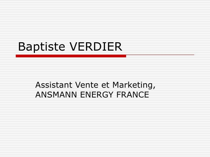 Baptiste VERDIER Assistant Vente et Marketing, ANSMANN ENERGY FRANCE