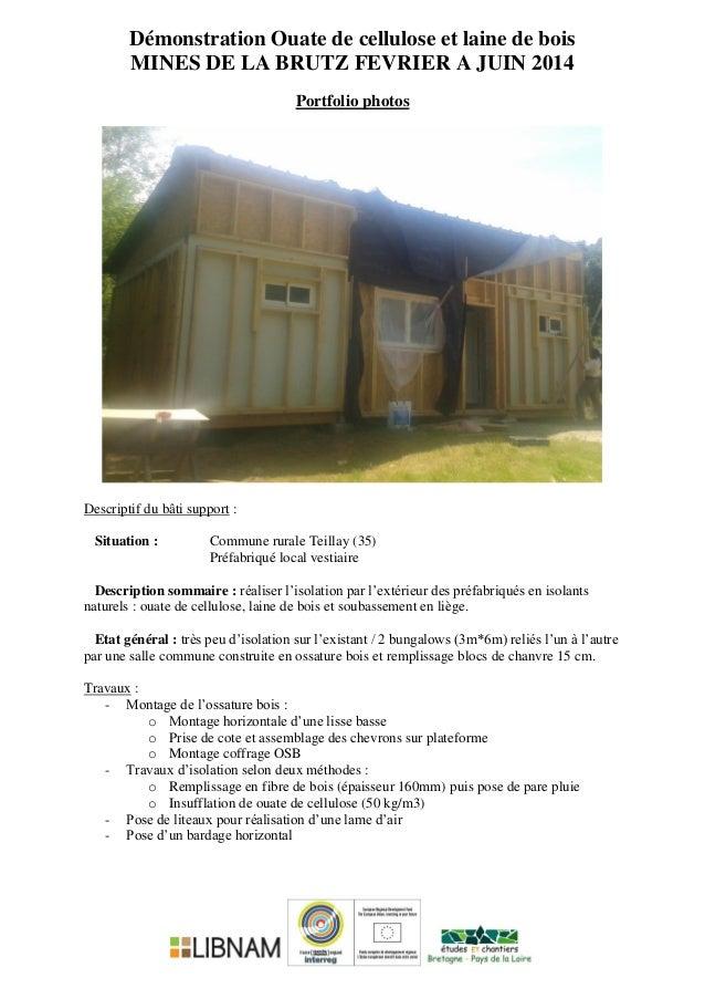 Démonstration Ouate de cellulose et laine de bois MINES DE LA BRUTZ FEVRIER A JUIN 2014 Portfolio photos Descriptif du bât...