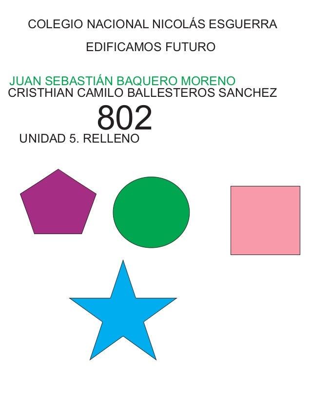 COLEGIO NACIONAL NICOLÁS ESGUERRA EDIFICAMOS FUTURO JUAN SEBASTIÁN BAQUERO MORENO CRISTHIAN CAMILO BALLESTEROS SANCHEZ 802...