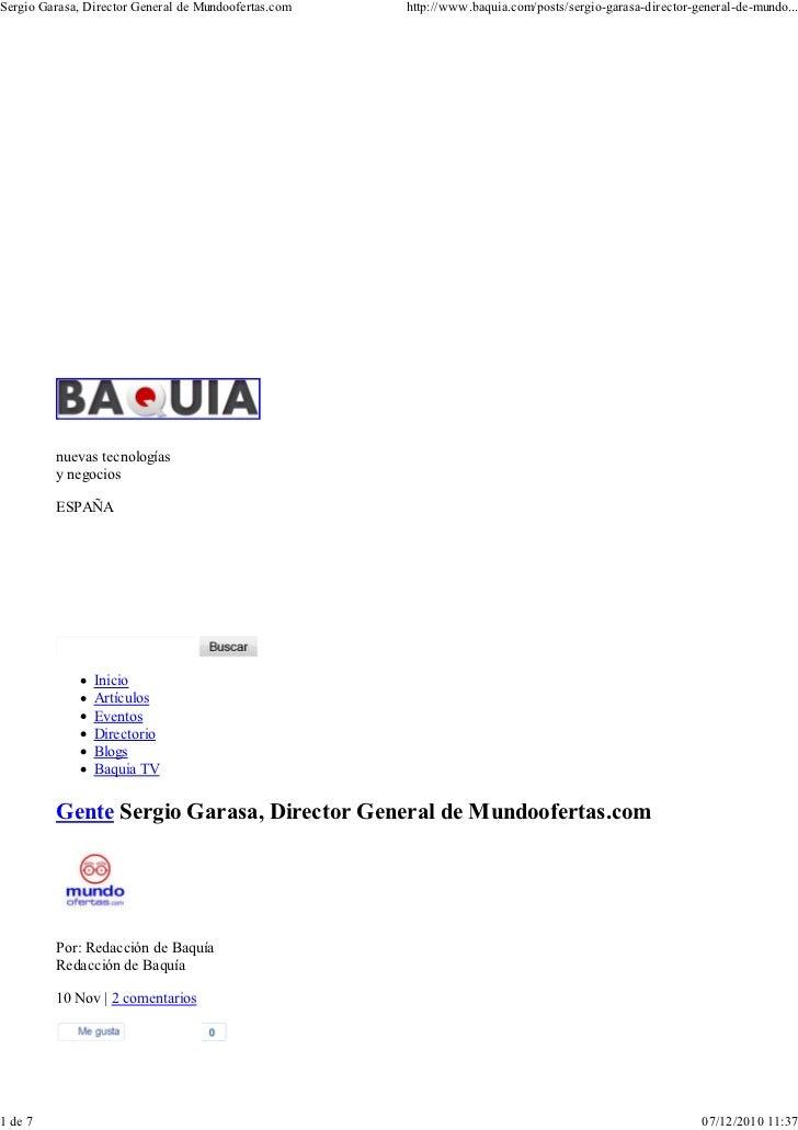 Sergio Garasa, Director General de Mundoofertas.com   http://www.baquia.com/posts/sergio-garasa-director-general-de-mundo....