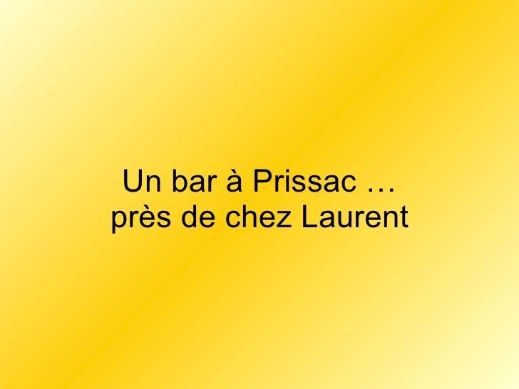 Un bar à Prissac … près de chez Laurent