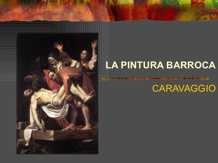 LA PINTURA BARROCA       CARAVAGGIO