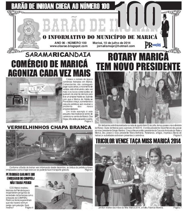 ANO 06 - NÚMERO 100 Maricá, 10 de julho de 2014 www.obarao.blogspot.com jornalismopr@hotmail.com O INFORMATIVO DO MUNICÍPI...