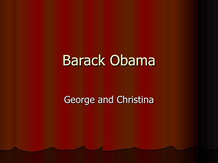 Barack Obama George and Christina