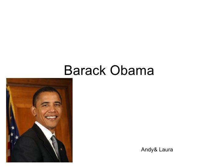 Barack Obama  Andy& Laura