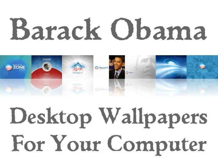 Barack Obama  Desktop Wallpapers For Your Computer