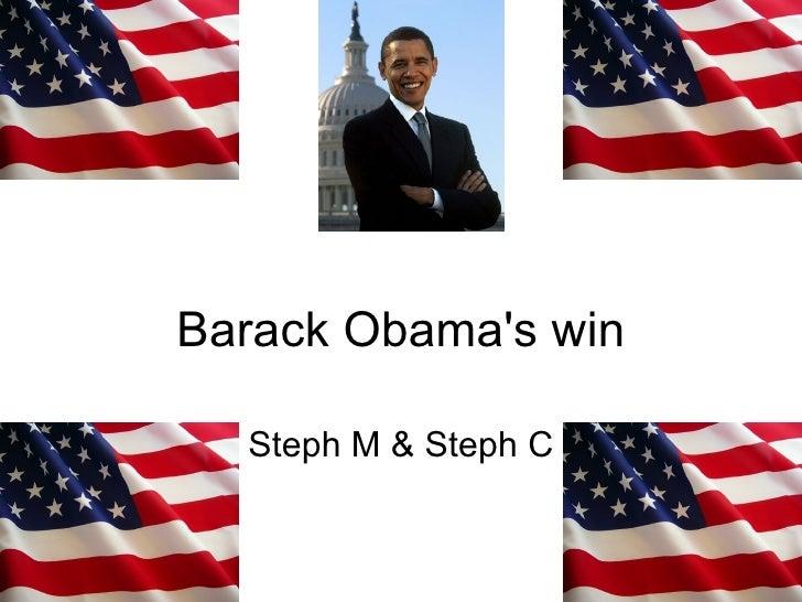 Barack Obama's win Steph M & Steph C