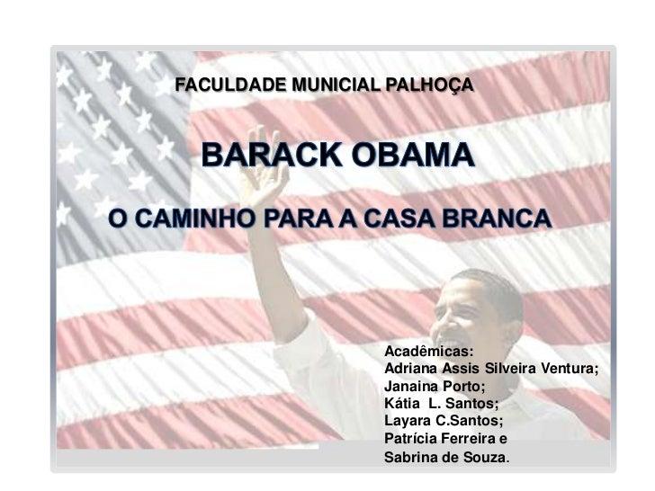 FACULDADE MUNICIAL PALHOÇA                  Acadêmicas:                  Adriana Assis Silveira Ventura;                  ...