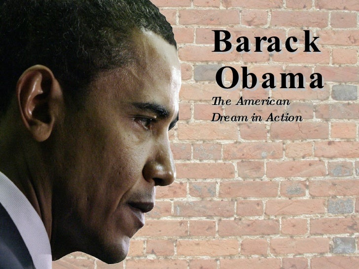 Barack  Obama The American  Dream in Action