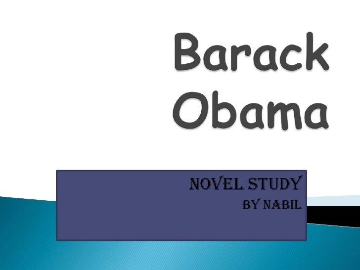 Barack Obama <br />By:Buraa 8B<br />Novel Study<br />You  READY!<br />