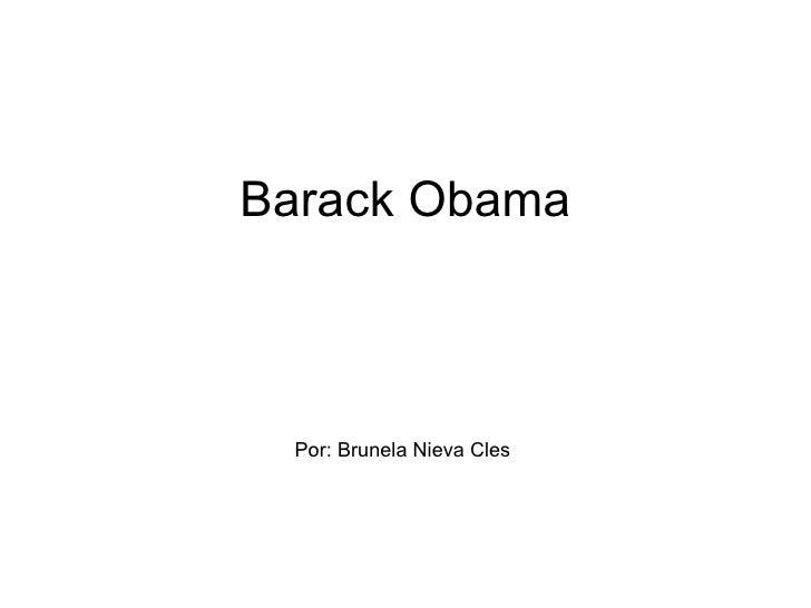 Barack Obama Por: Brunela Nieva Cles