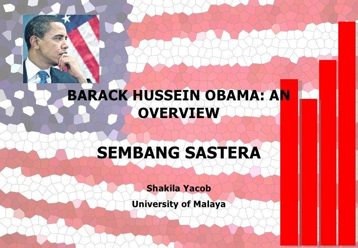 BARACK HUSSEIN OBAMA: AN OVERVIEW SEMBANG SASTERA Shakila Yacob University of Malaya