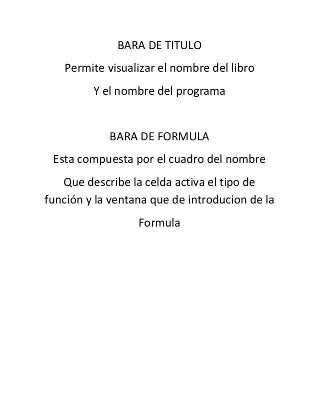 BARA DE TITULOPermite visualizar el nombre del libroY el nombre del programaBARA DE FORMULAEsta compuesta por el cuadro de...