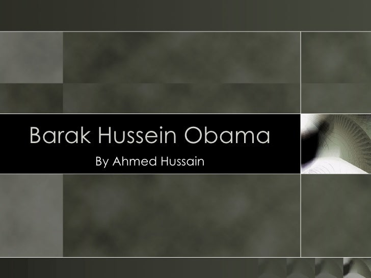 Barak Hussein Obama By Ahmed Hussain