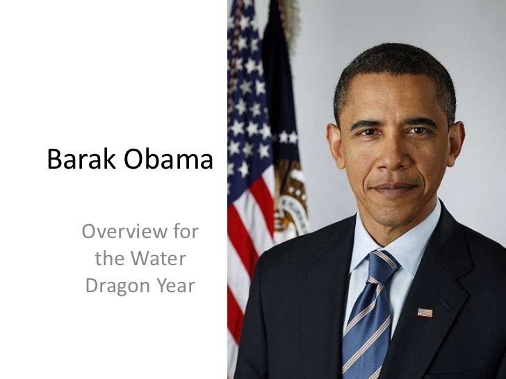 Barak Obama  Overview for   the Water  Dragon Year