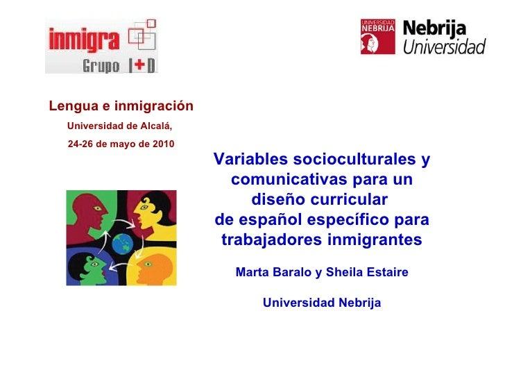 Lengua e inmigración Universidad de Alcalá,  24-26 de mayo de 2010 Variables socioculturales y comunicativas para un diseñ...