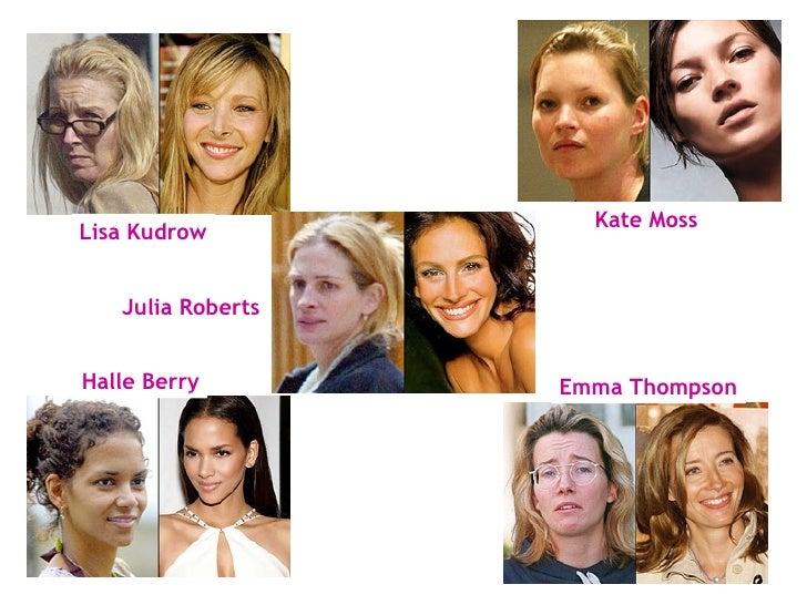 Lisa Kudrow Kate Moss Julia Roberts Halle Berry Emma Thompson