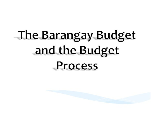 * Aside  from  being  a  financial  plan,  the  barangay  budget  serves  as  an  instrument  for  barangay  officials  to...