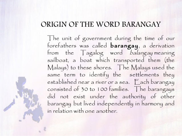 history of the creation of barangay The known history of the philippines (as opposed to its prehistory) is marked by the creation of the laguna copperplate inscription (lci), the first written document found in a philippine.