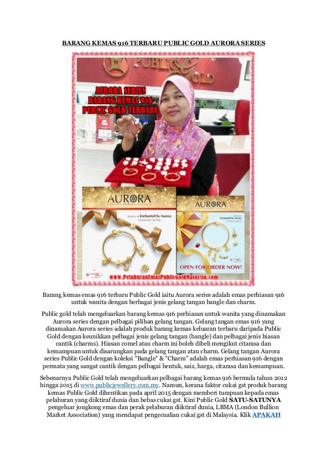 BARANG KEMAS 916 TERBARU PUBLIC GOLD AURORA SERIES Barang kemas emas 916 terbaru Public Gold iaitu Aurora series adalah em...