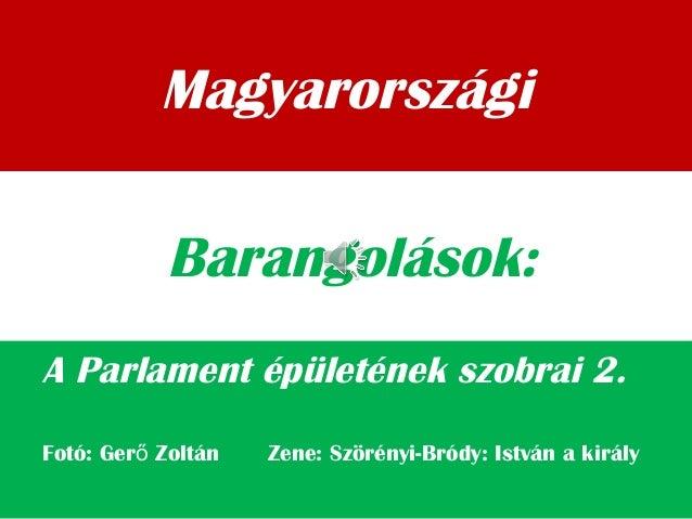 Magyarországi A Parlament épületének szobrai 2. Barangolások: Fotó: Ger Zoltán Zene: Szörényi-Bródy: István a királyő
