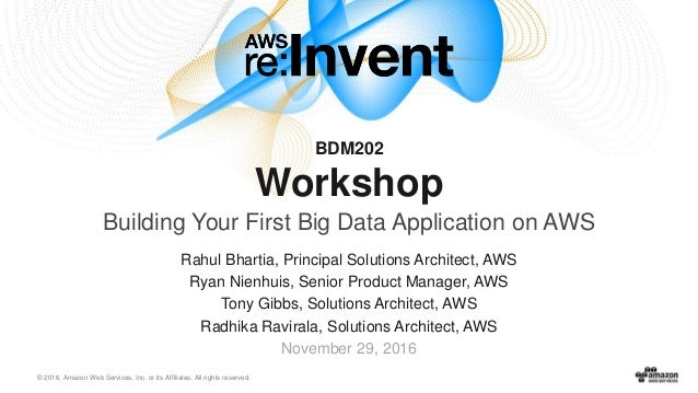 © 2016, Amazon Web Services, Inc. or its Affiliates. All rights reserved. Rahul Bhartia, Principal Solutions Architect, AW...