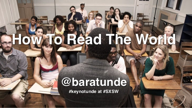 How To Read The World      @baratunde       #keynotunde at #SXSW