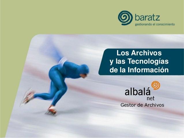 Los Archivos y las Tecnologías de la Información Gestor de Archivos