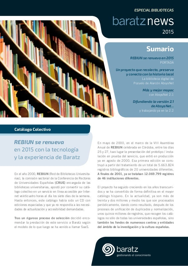 Sumario REBIUN se renueva en 2015 PORTADA Un proyecto que recolecta, preserva y conecta con la historia local La bibliotec...