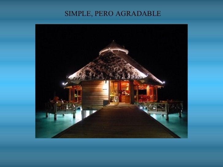 SIMPLE, PERO AGRADABLE