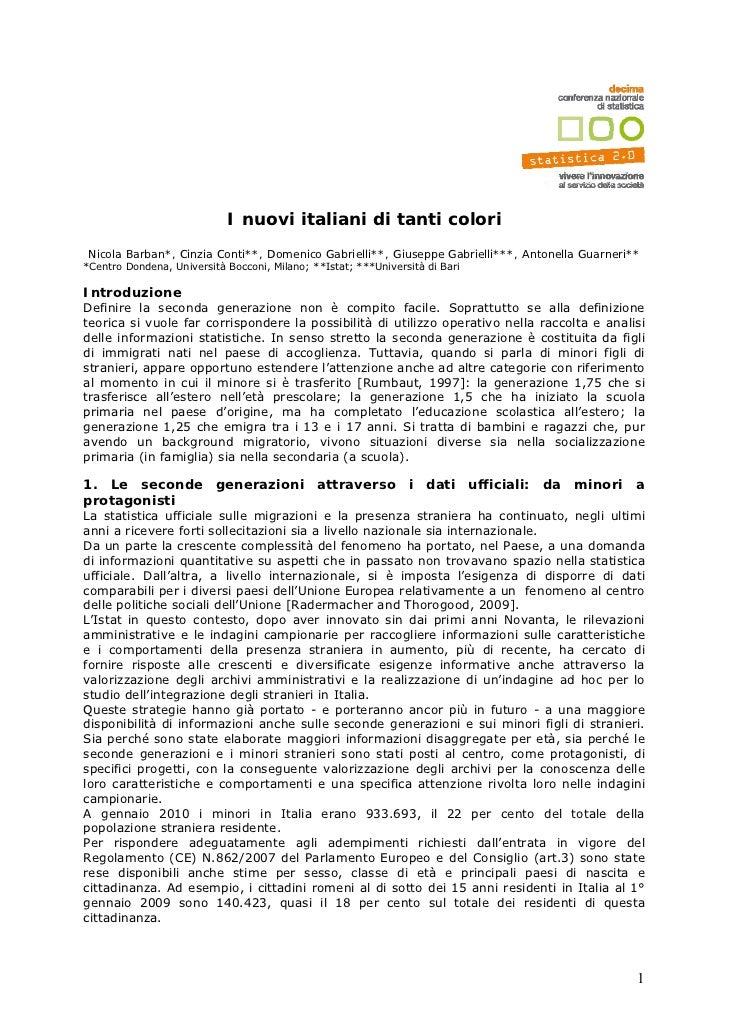 I nuovi italiani di tanti colori Nicola Barban*, Cinzia Conti**, Domenico Gabrielli**, Giuseppe Gabrielli***, Antonella Gu...