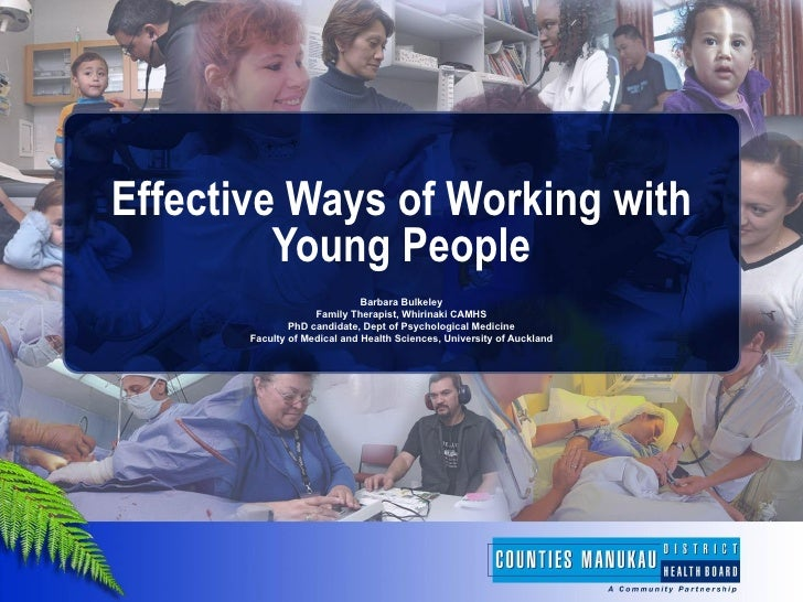 Effective Ways of Working with         Young People                              Barbara Bulkeley                    Famil...