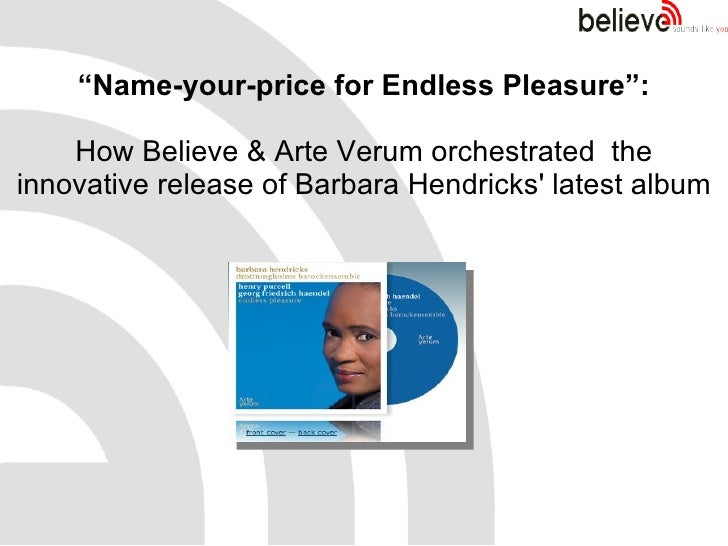 """"""" Name-your-price for Endless Pleasure"""": How Believe & Arte Verum orchestrated  the innovative release of Barbara Hendrick..."""