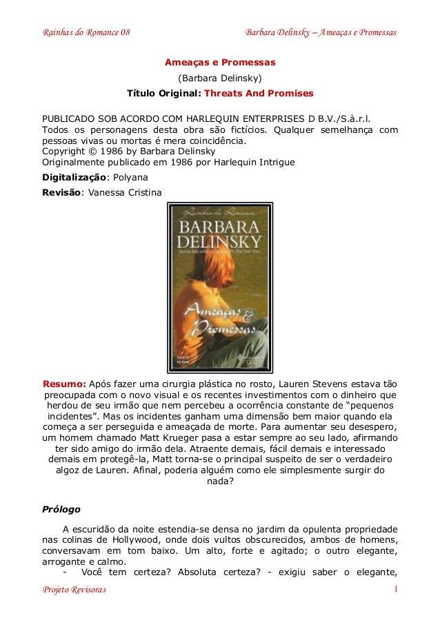 Rainhas do Romance 08                       Barbara Delinsky – Ameaças e Promessas                            Ameaças e Pr...