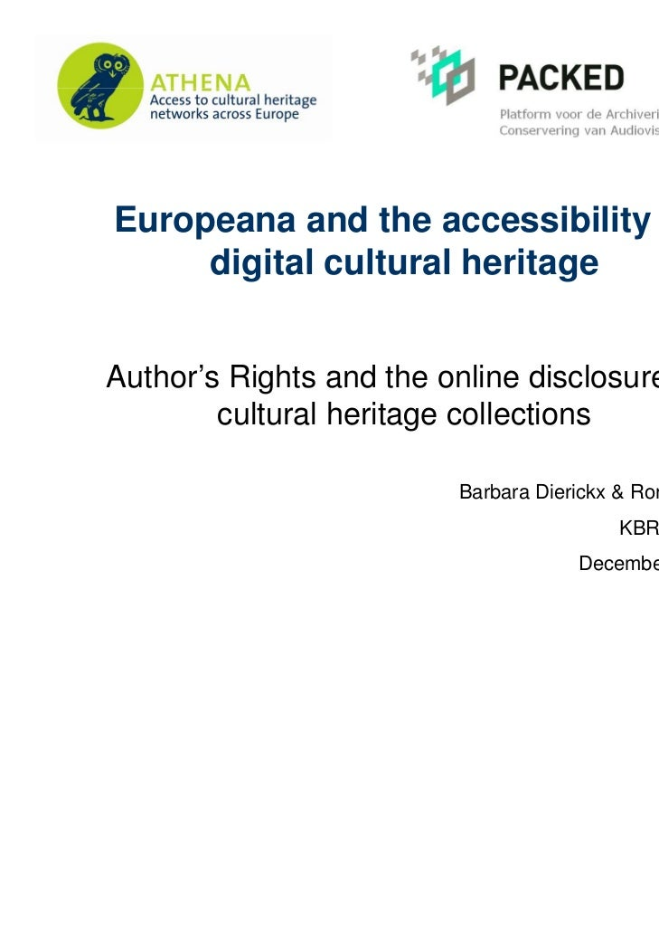 Europeana and the accessibility of     digital cultural heritageAuthor's Rights and the online disclosure of        cultur...