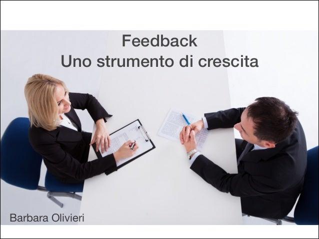 Feedback Uno strumento di crescita Barbara Olivieri